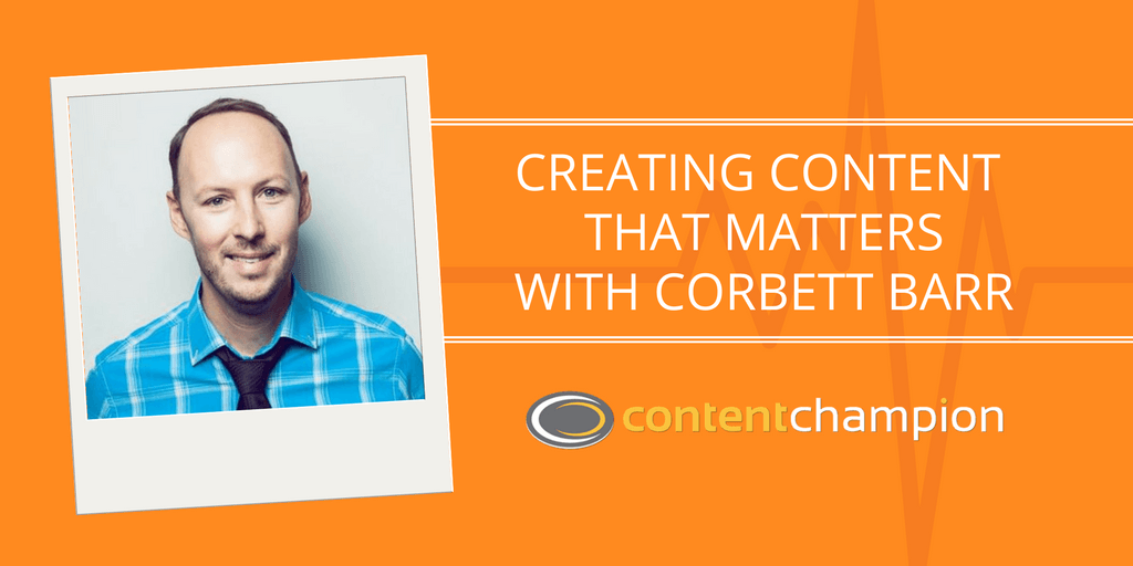 CC 006: Creating Content That Matters: An Interview With Corbett Barr of Fizzle