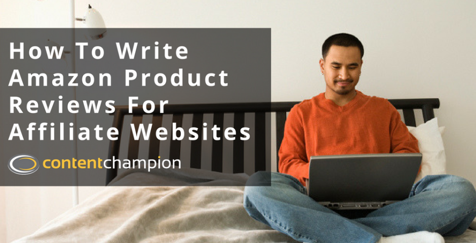 Writing Amazon product reviews for affiliate sites