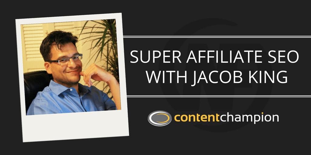 Jacob King super affiliate SEO