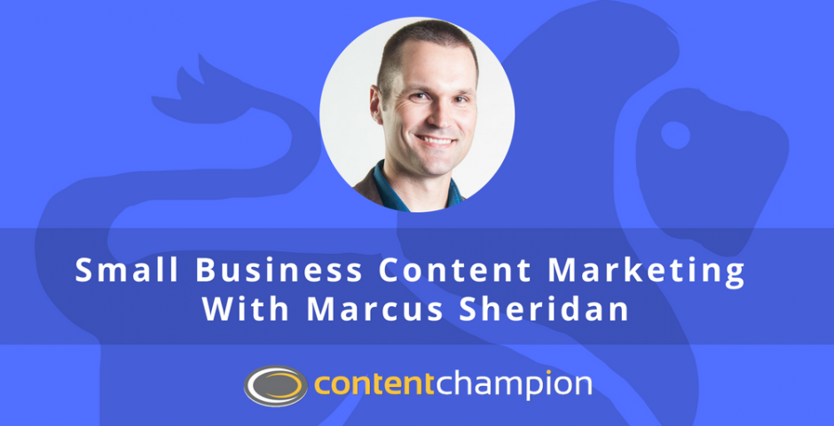 Marcus Sheridan small business content marketing