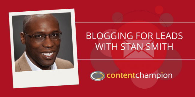 CC 023: The Content Economy: Blogging For Leads With Stan Smith of Pushing Social