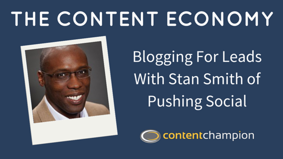 Blogging For Leads With Stan Smith