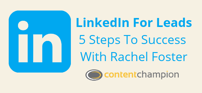 CC 037: LinkedIn For Leads: 5 Steps To Success With Rachel Foster