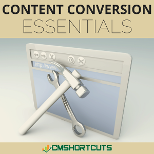 Content Conversion Essentials