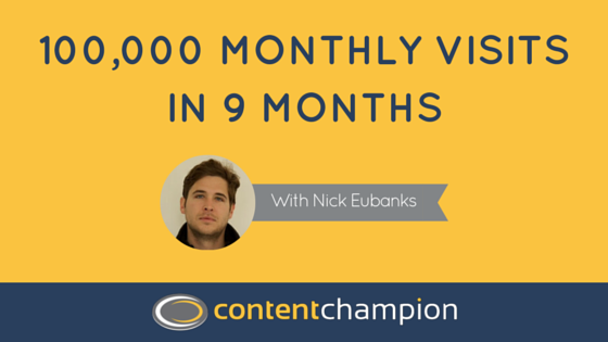 CC 045: 100,000 Monthly Visits In 9 Months: Advanced SEO & Keyword Modelling With Nick Eubanks
