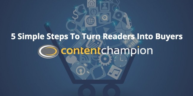 5 Simple Steps To Turn Readers Into Buyers