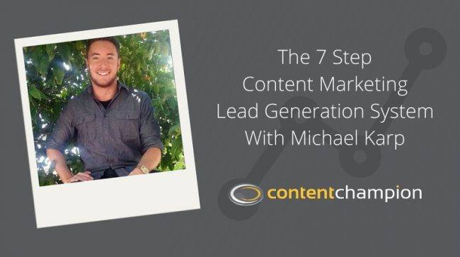 CC 054: The 7 Step Content Marketing Lead Generation System With Michael Karp