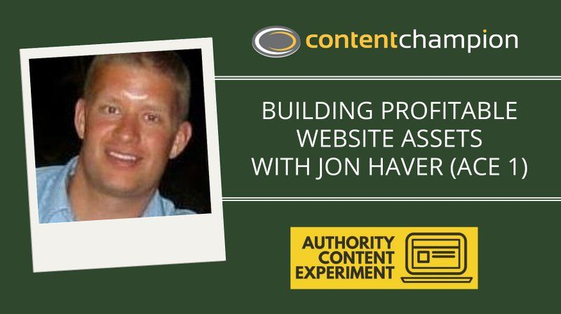 CC 060: Building Profitable Website Assets With Jon Haver (ACE 1)