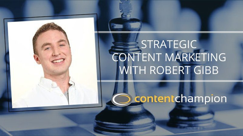 Strategic Content Marketing With Robert Gibb
