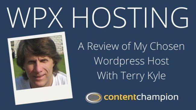 CC 044: WPX Hosting: A Review of My Chosen WordPress Host With Terry Kyle