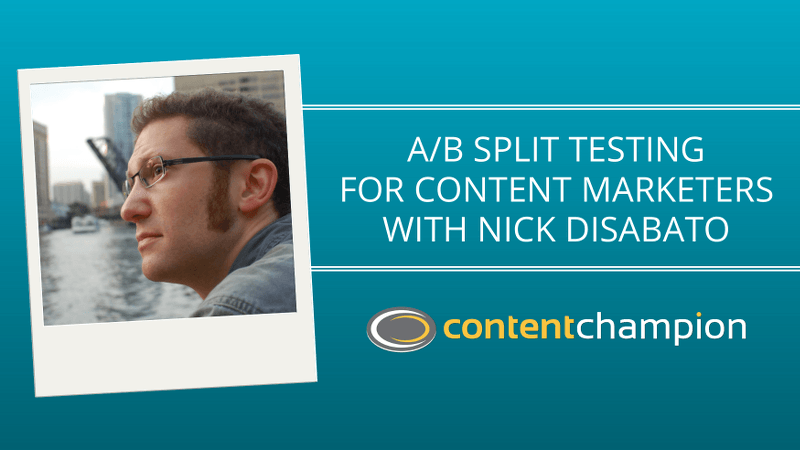 CC 066: A/B Split Testing For Content Marketers With Nick Disabato
