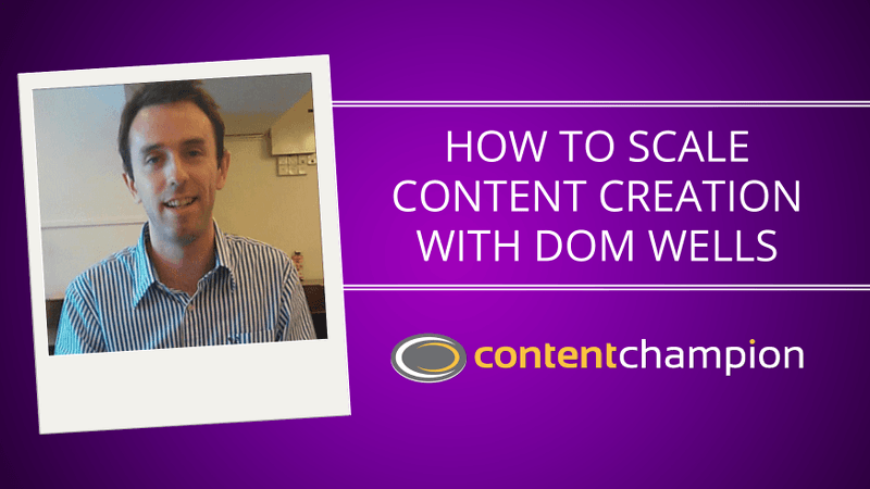 CC 068: How To Scale Content Creation With Dom Wells