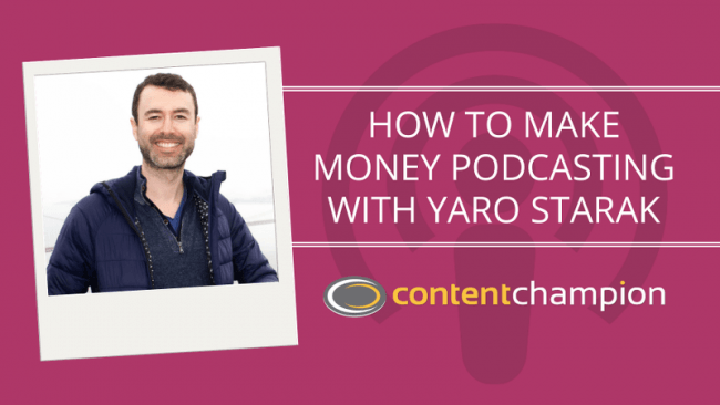 How To Make Money Podcasting With Yaro Starak