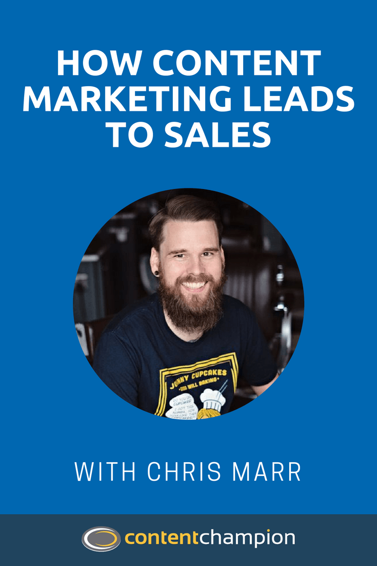 How Content Marketing Leads To Sales With Chris Marr