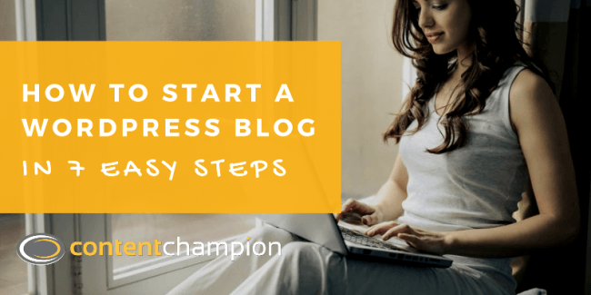 How To Start a WordPress Blog in 7 Easy Steps
