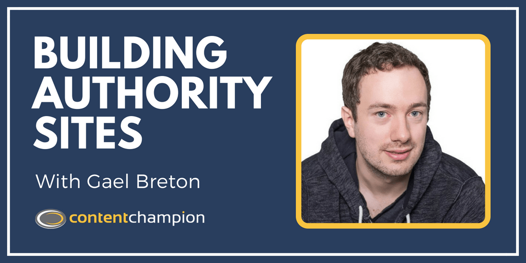 CC 030: $20K Per Month: Authority Sites Revisited With Gael Breton of Authority Hacker