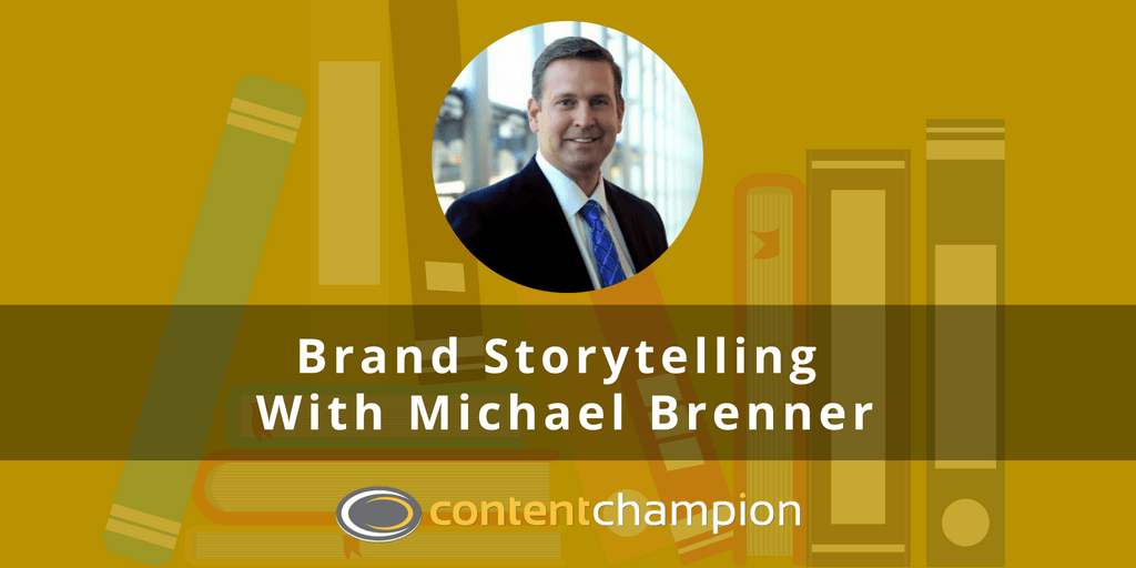 CC 029: Brand Storytelling: The Content Marketing Imperative With Michael Brenner