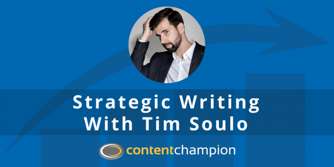 CC 050: Strategic Writing: How To Write Articles That Get Traffic, Subscribers & Sales With Tim Soulo
