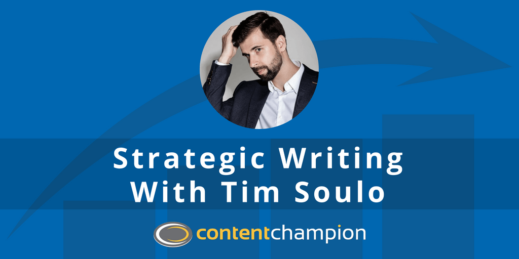 Strategic writing with Tim Soulo