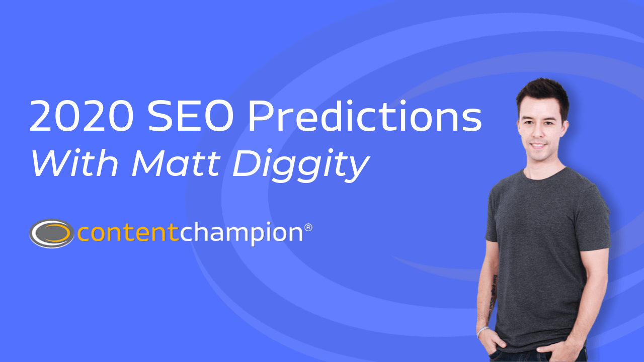 CC 084: 2020 SEO Predictions With Matt Diggity